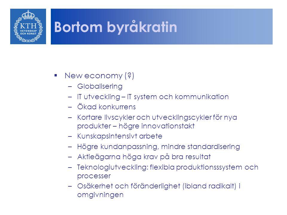 Bortom byråkratin New economy ( ) Globalisering