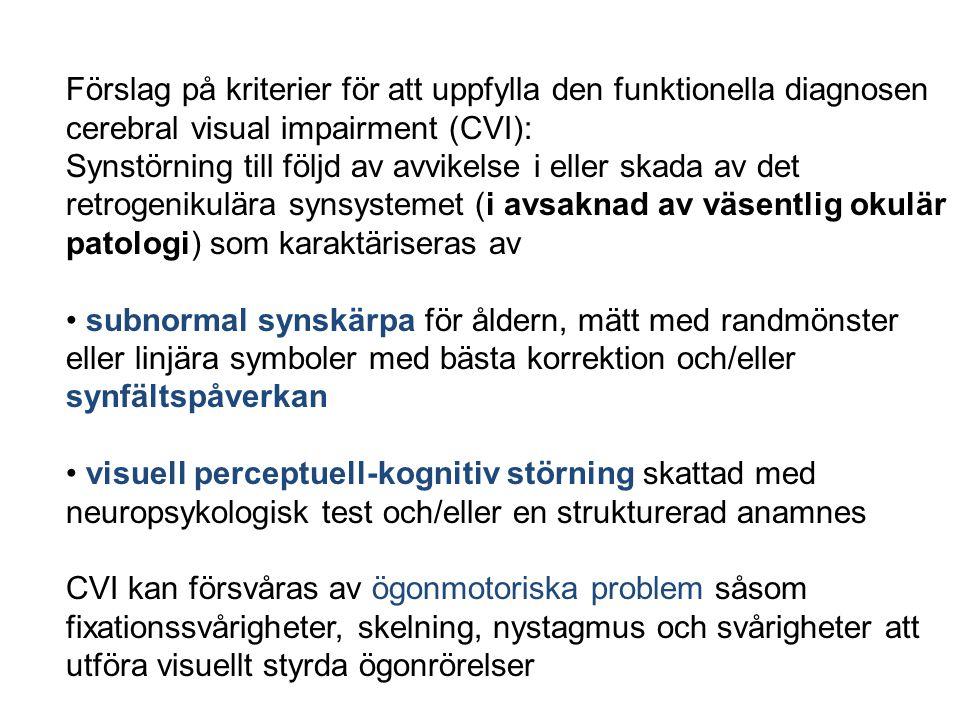 Förslag på kriterier för att uppfylla den funktionella diagnosen cerebral visual impairment (CVI):
