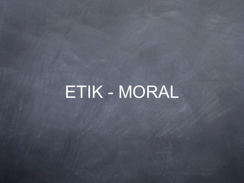 ETIK - MORAL