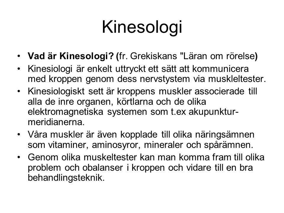 Kinesologi Vad är Kinesologi (fr. Grekiskans Läran om rörelse)