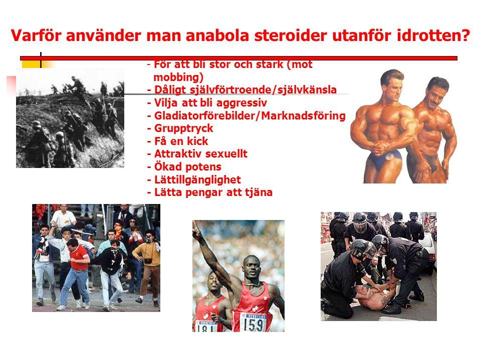 Varför använder man anabola steroider utanför idrotten