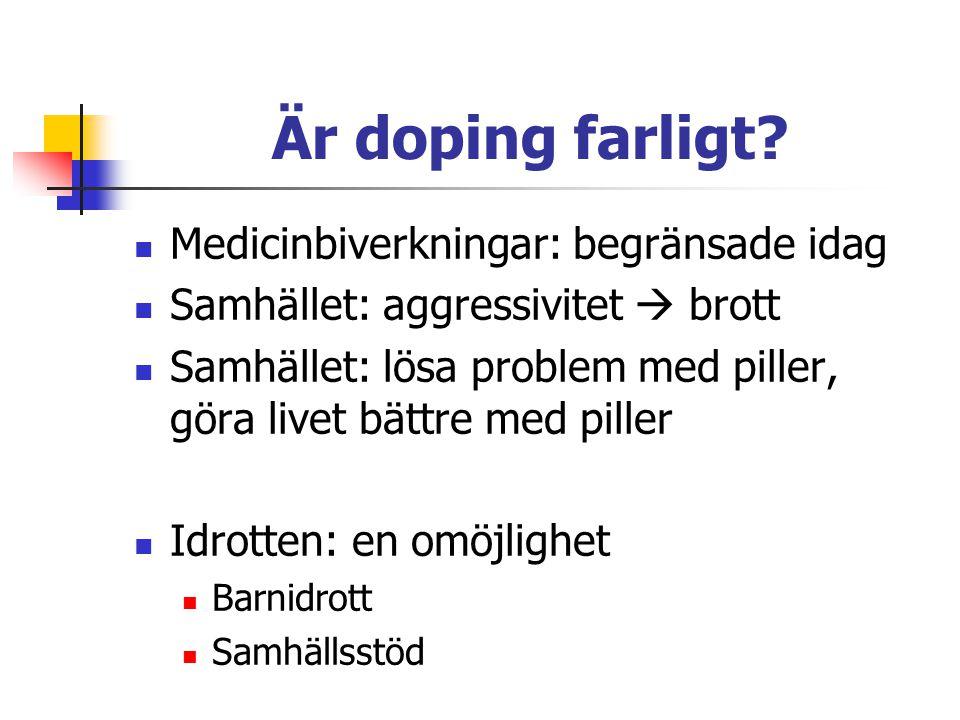 Är doping farligt Medicinbiverkningar: begränsade idag