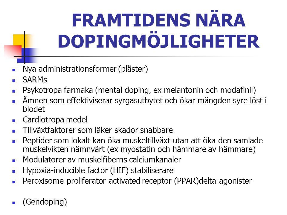 FRAMTIDENS NÄRA DOPINGMÖJLIGHETER