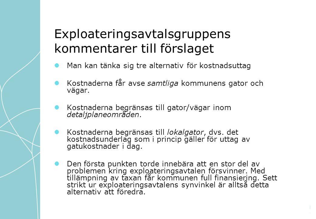 Exploateringsavtalsgruppens kommentarer till förslaget