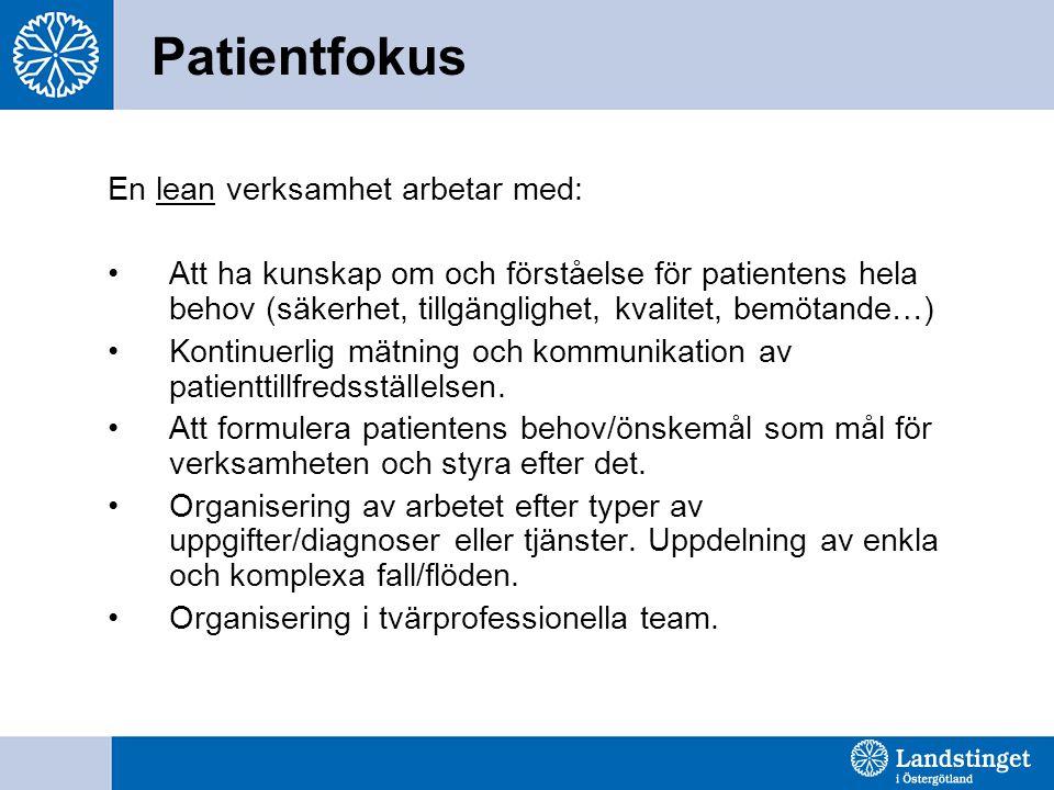 Patientfokus En lean verksamhet arbetar med: