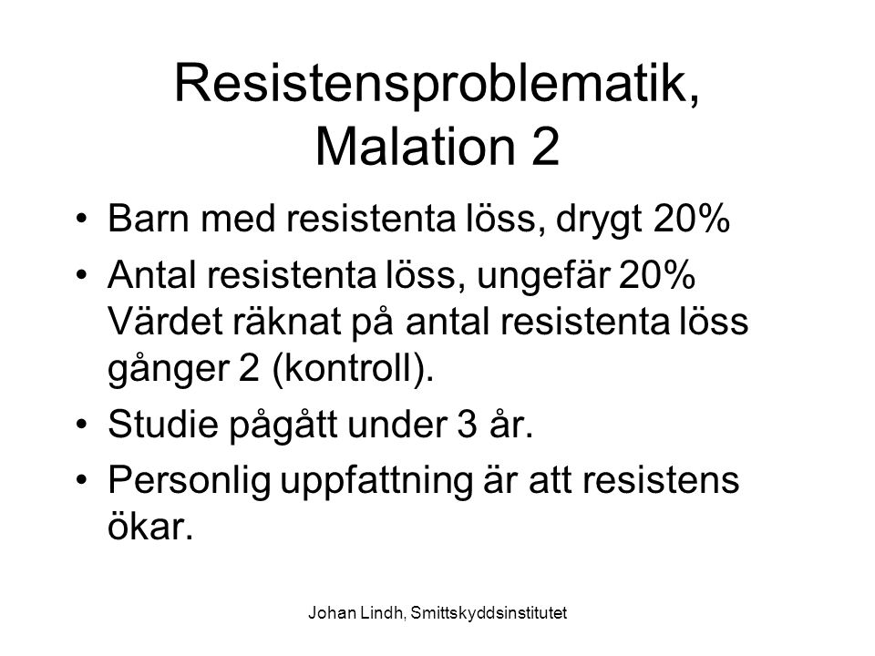 Resistensproblematik, Malation 2