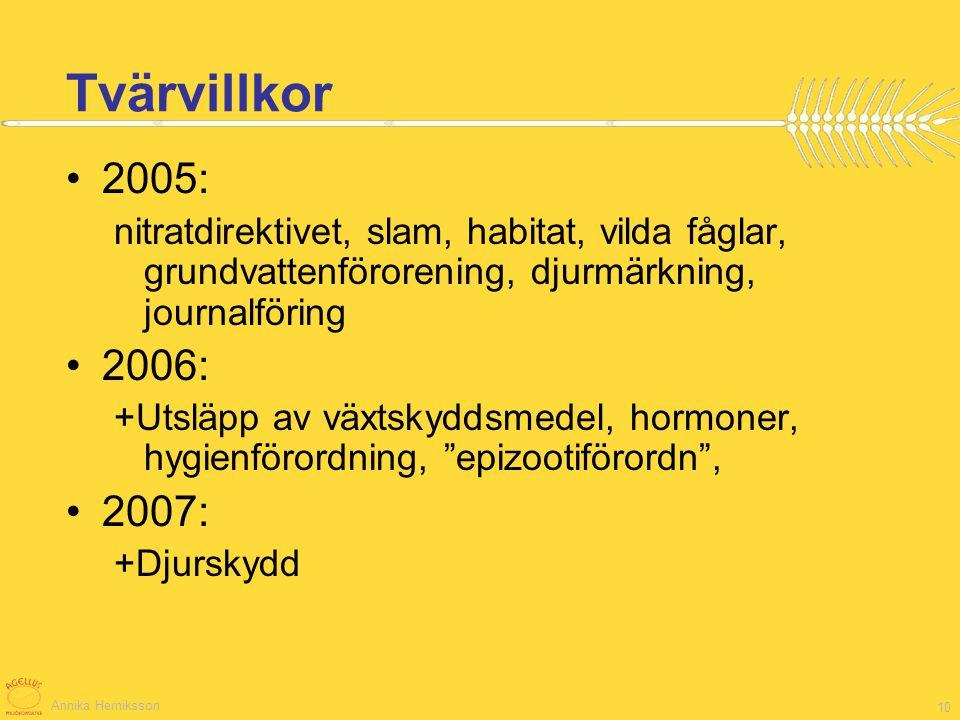 Tvärvillkor 2005: nitratdirektivet, slam, habitat, vilda fåglar, grundvattenförorening, djurmärkning, journalföring.