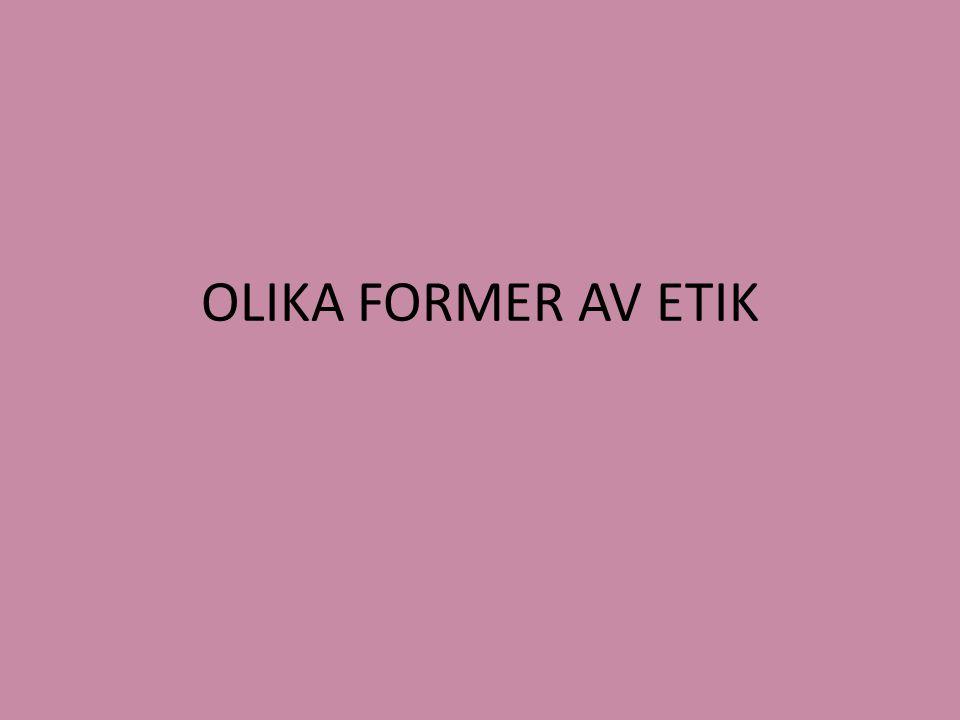 OLIKA FORMER AV ETIK