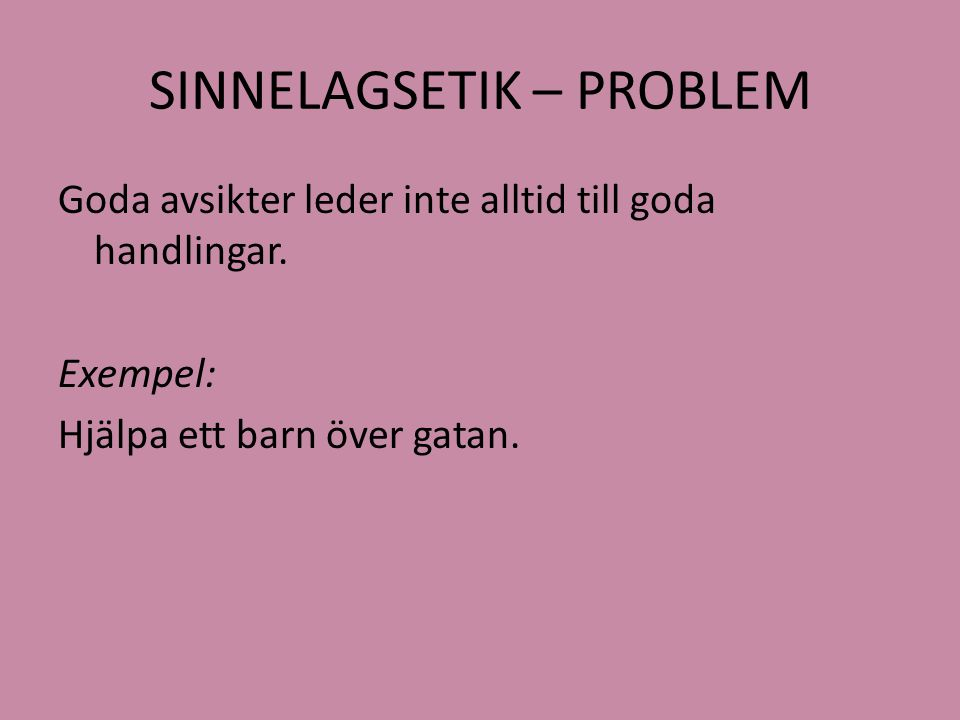 SINNELAGSETIK – PROBLEM