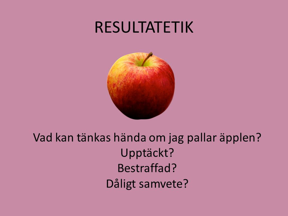 Vad kan tänkas hända om jag pallar äpplen