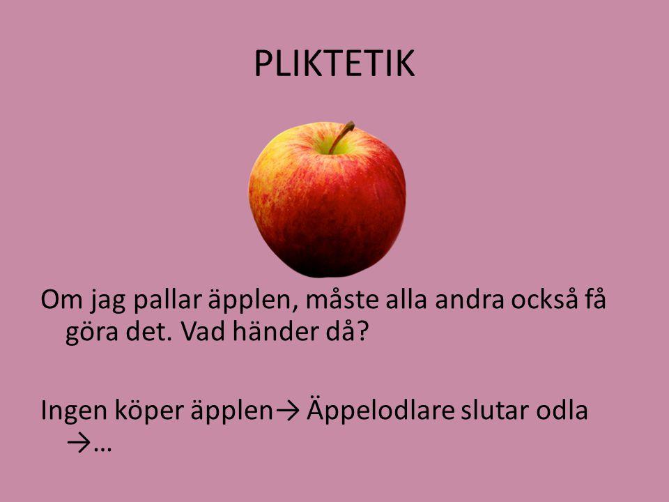 PLIKTETIK Om jag pallar äpplen, måste alla andra också få göra det.