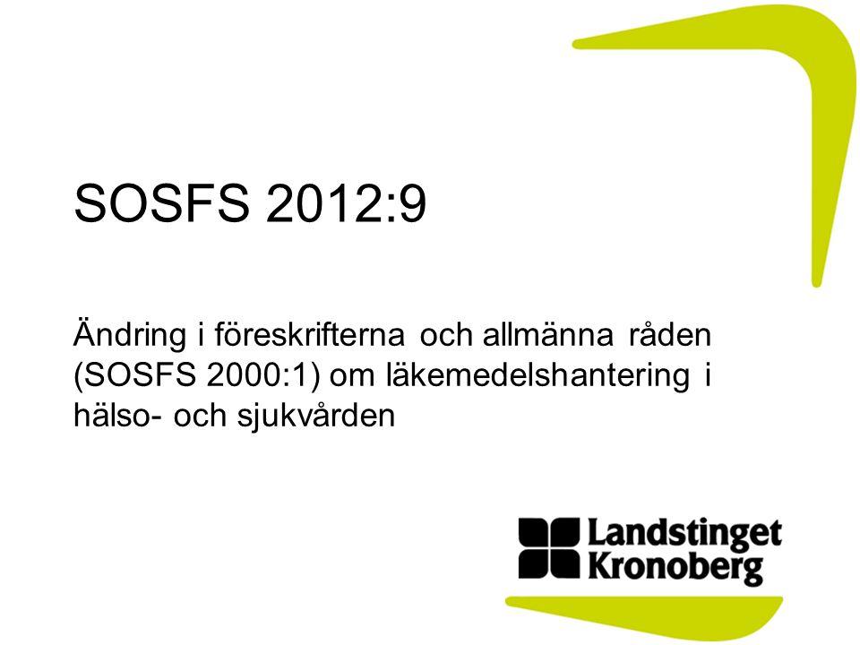SOSFS 2012:9 Ändring i föreskrifterna och allmänna råden (SOSFS 2000:1) om läkemedelshantering i hälso- och sjukvården.