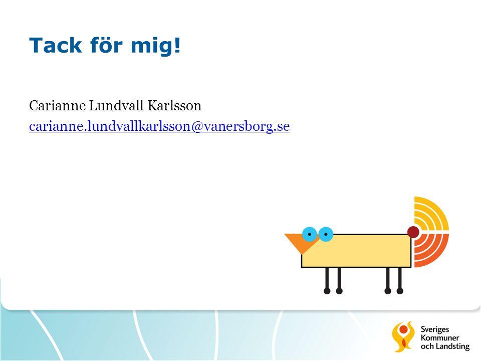 Tack för mig! Carianne Lundvall Karlsson