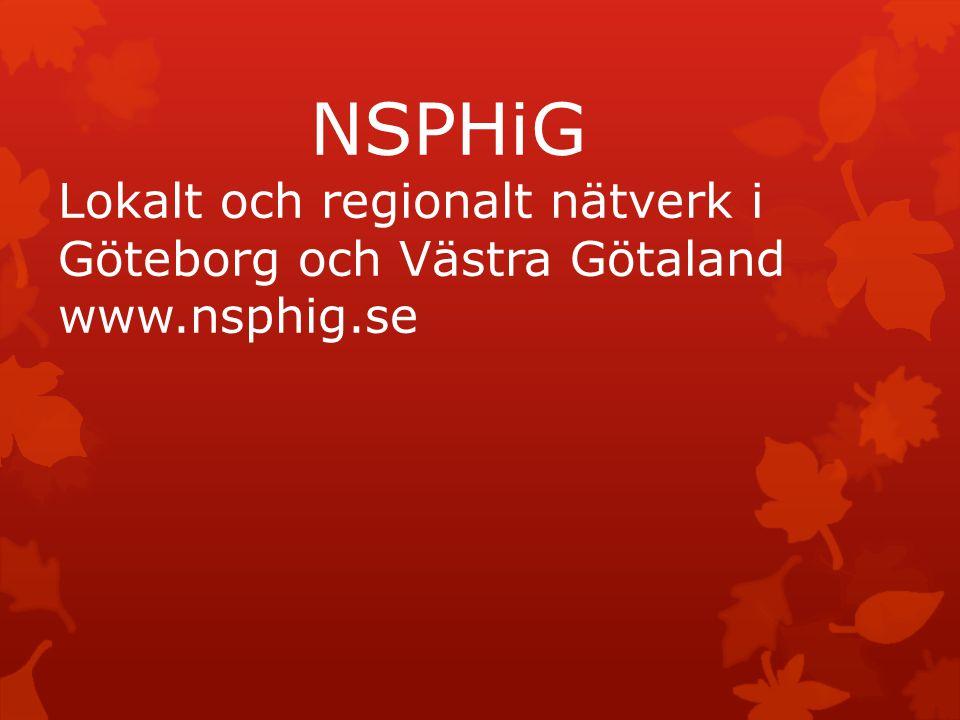 NSPHiG Lokalt och regionalt nätverk i Göteborg och Västra Götaland www