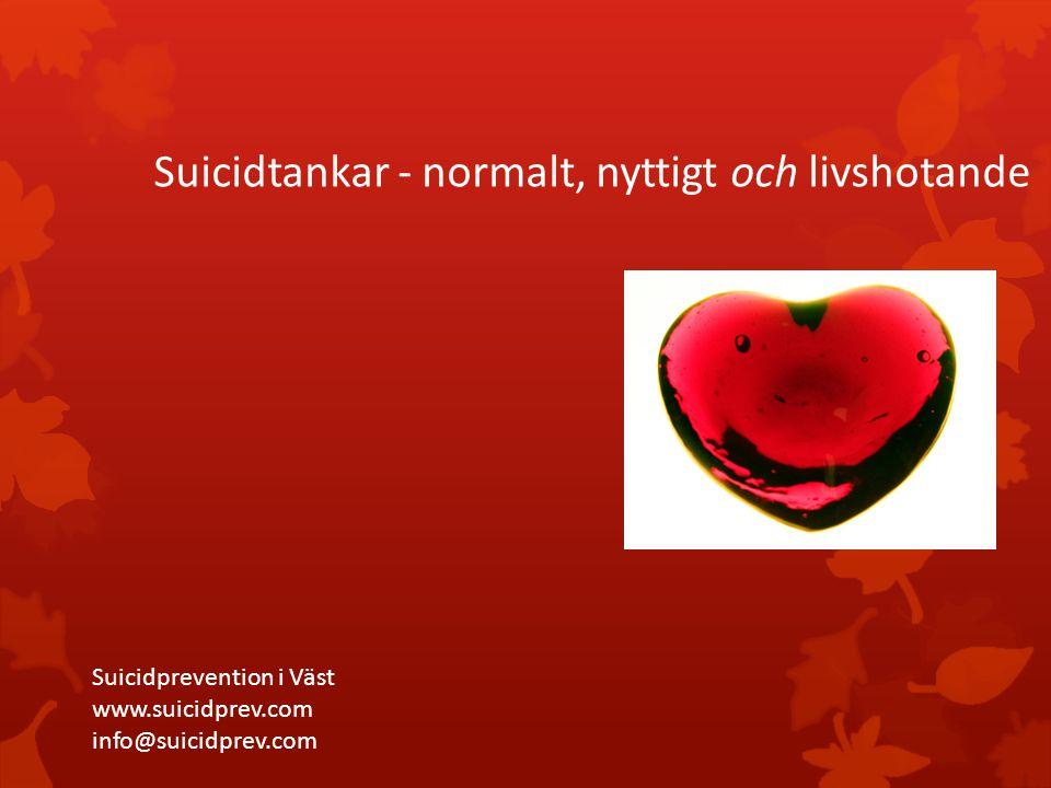 Suicidtankar - normalt, nyttigt och livshotande