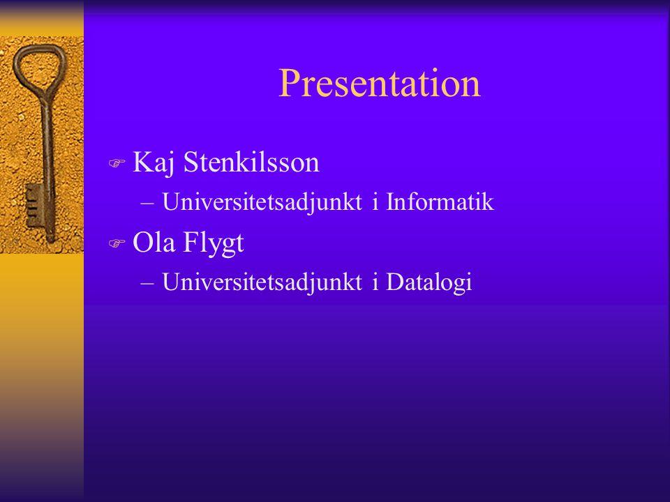 Presentation Kaj Stenkilsson Ola Flygt