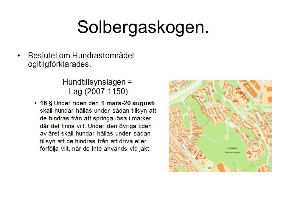 Solbergaskogen. Beslutet om Hundrastområdet ogitligförklarades.