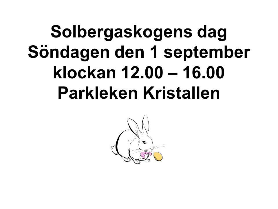 Solbergaskogens dag Söndagen den 1 september klockan 12. 00 – 16