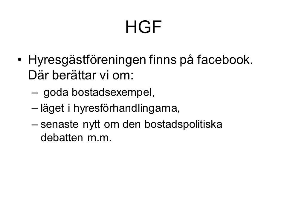 HGF Hyresgästföreningen finns på facebook. Där berättar vi om: