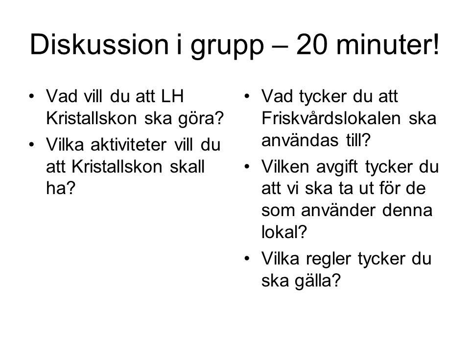 Diskussion i grupp – 20 minuter!