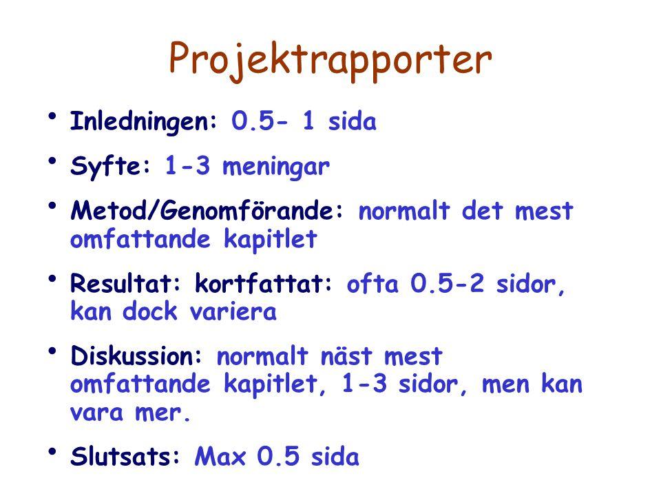 Projektrapporter Inledningen: 0.5- 1 sida Syfte: 1-3 meningar