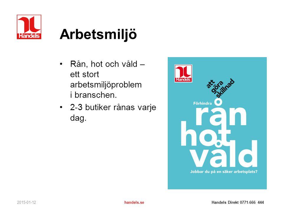 Arbetsmiljö Rån, hot och våld – ett stort arbetsmiljöproblem i branschen. 2-3 butiker rånas varje dag.