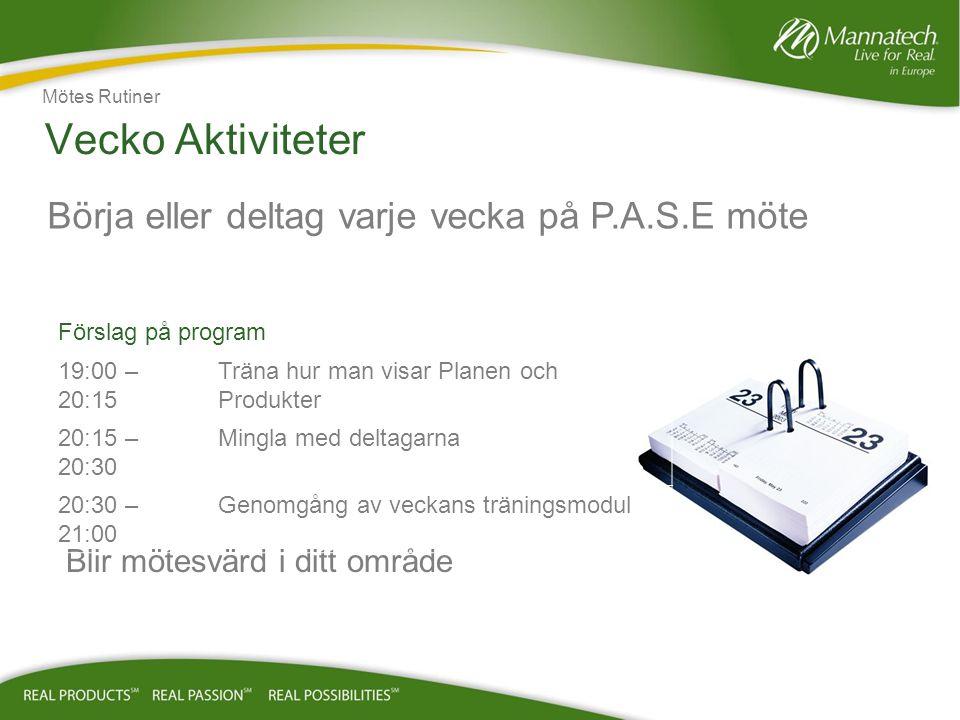 Vecko Aktiviteter Börja eller deltag varje vecka på P.A.S.E möte