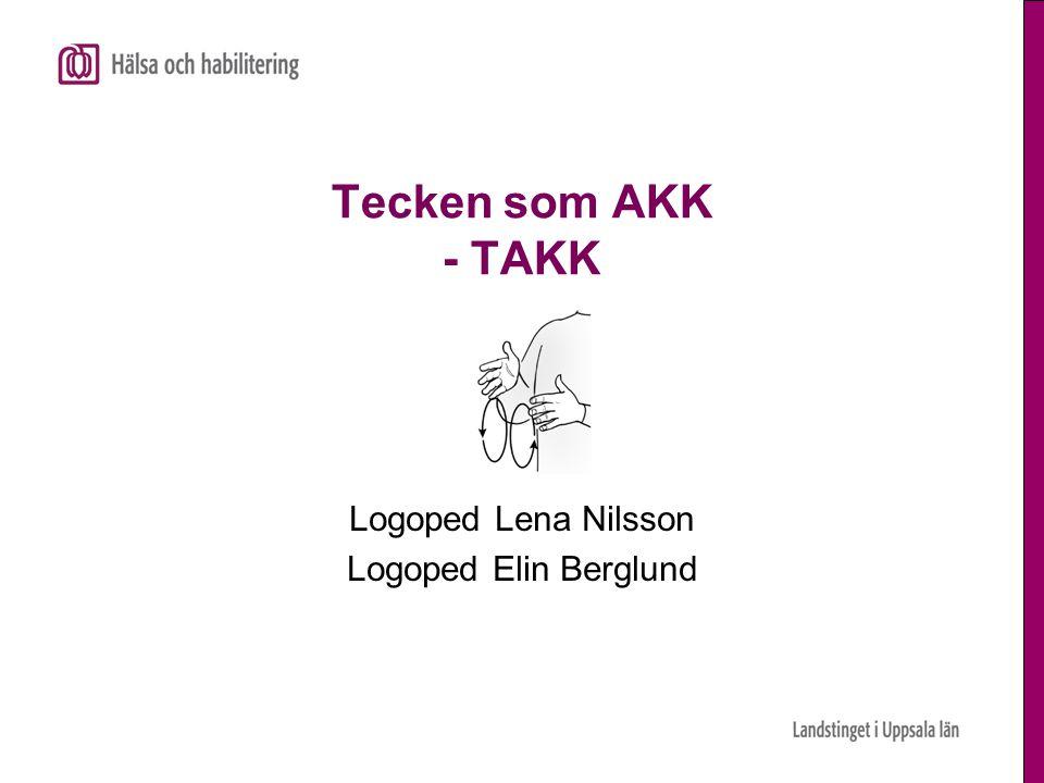 Logoped Lena Nilsson Logoped Elin Berglund