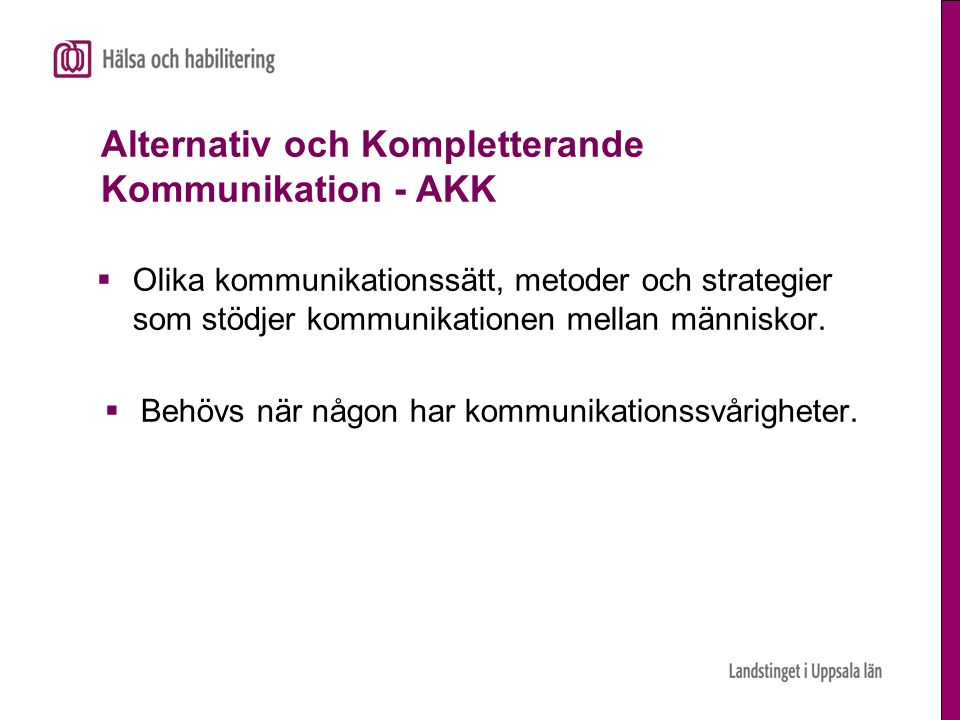 Alternativ och Kompletterande Kommunikation - AKK