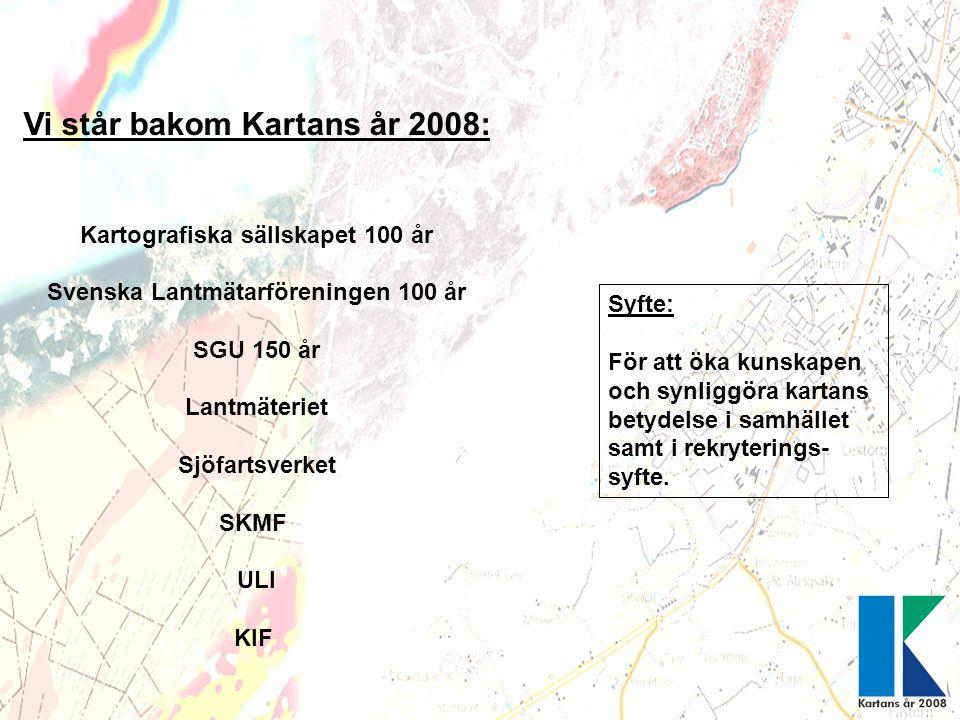 Vi står bakom Kartans år 2008: