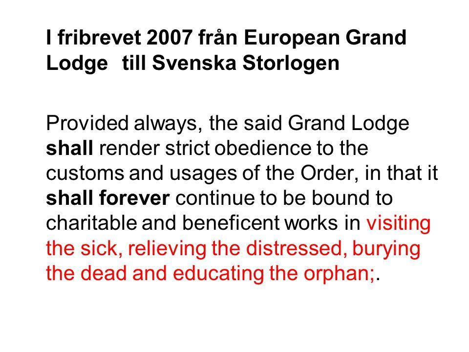 I fribrevet 2007 från European Grand Lodge till Svenska Storlogen