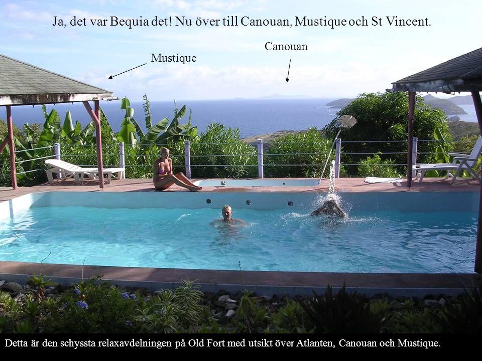 Ja, det var Bequia det! Nu över till Canouan, Mustique och St Vincent.