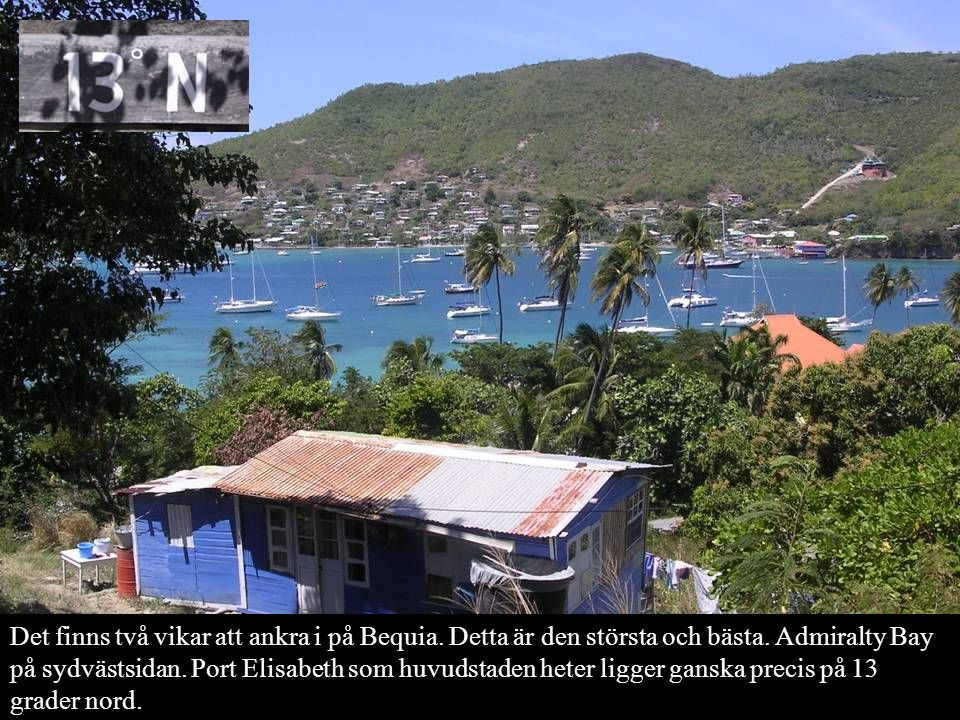 Det finns två vikar att ankra i på Bequia