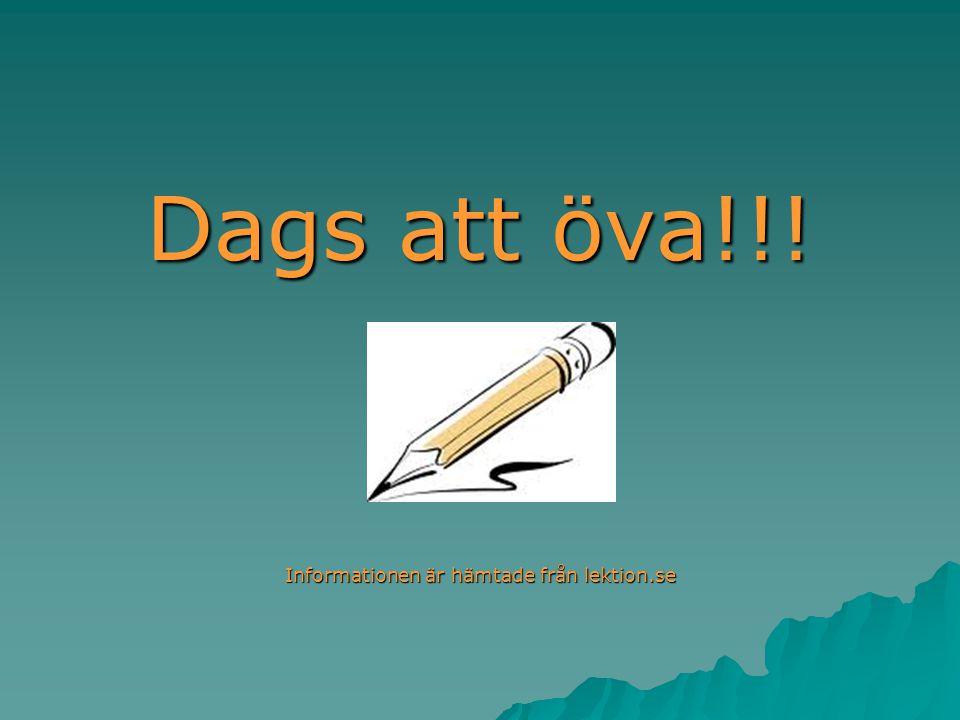 Informationen är hämtade från lektion.se