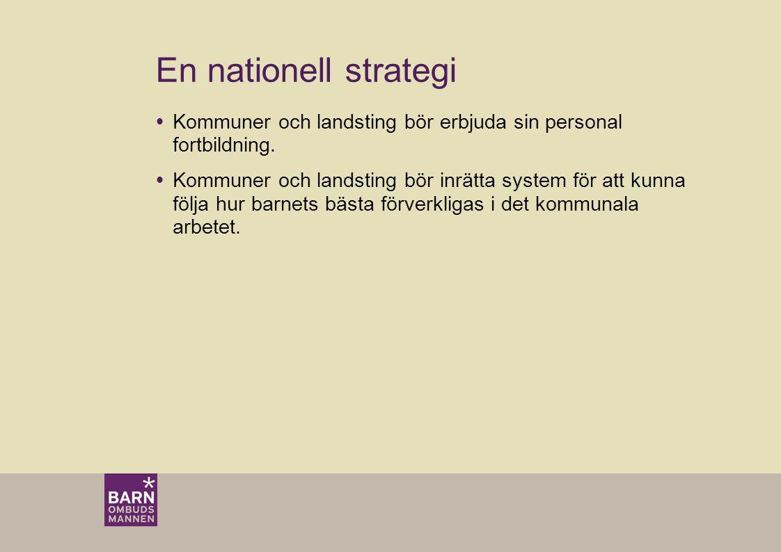 En nationell strategi Kommuner och landsting bör erbjuda sin personal fortbildning.