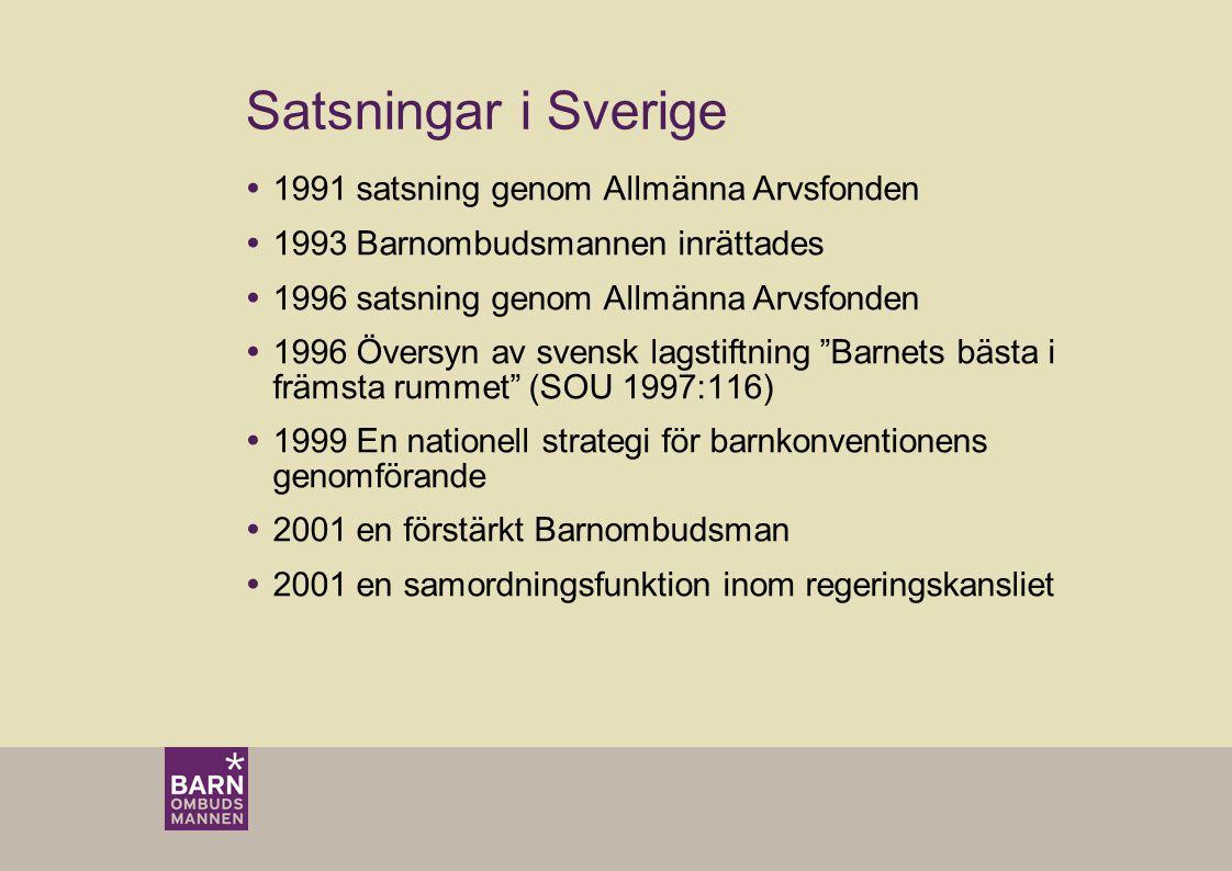Satsningar i Sverige 1991 satsning genom Allmänna Arvsfonden