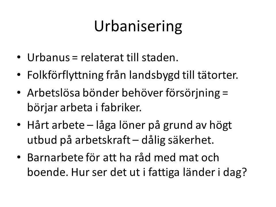 Urbanisering Urbanus = relaterat till staden.
