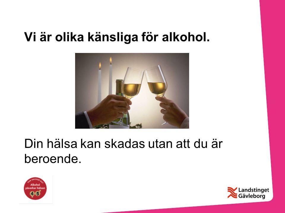 Vi är olika känsliga för alkohol.