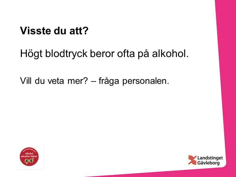 Högt blodtryck beror ofta på alkohol.