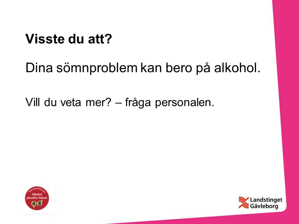 Dina sömnproblem kan bero på alkohol.