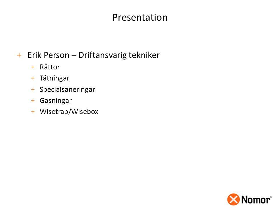 Presentation Erik Person – Driftansvarig tekniker Råttor Tätningar