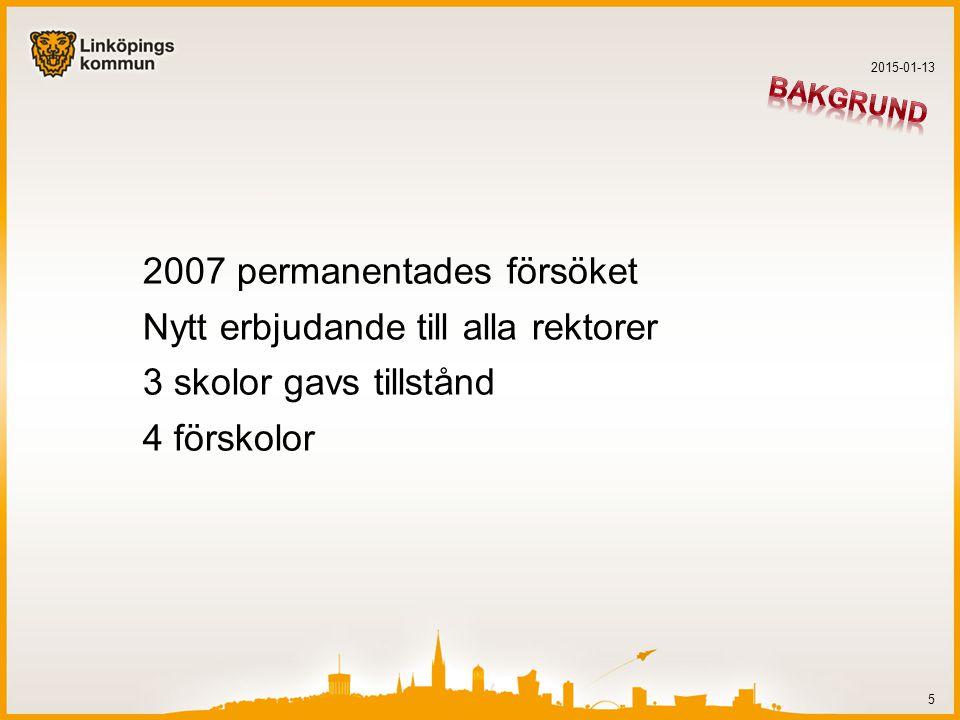 2007 permanentades försöket Nytt erbjudande till alla rektorer
