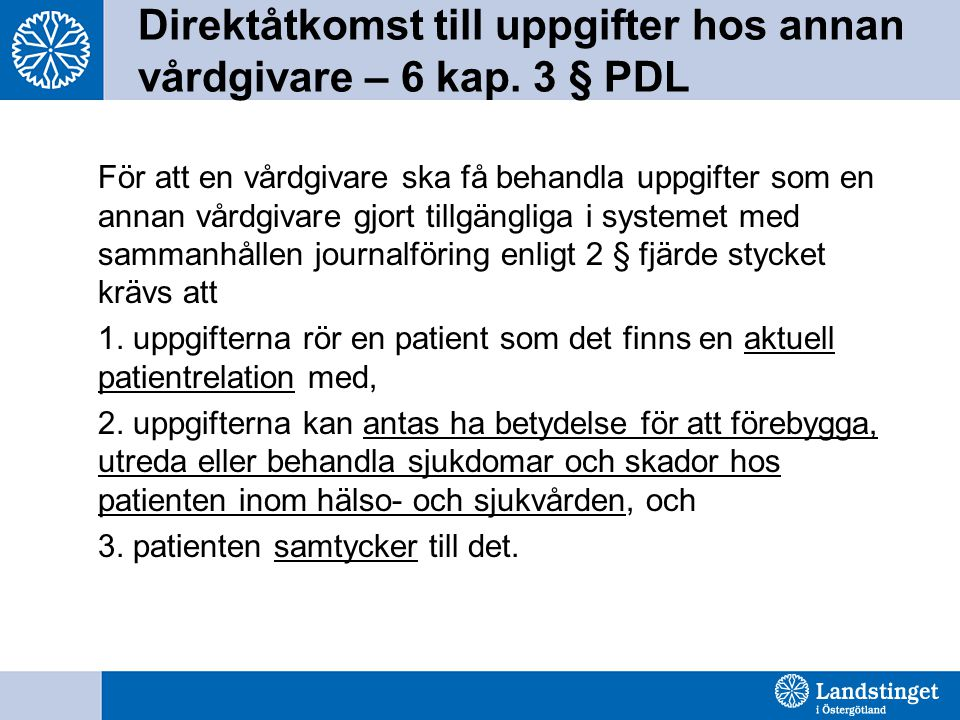 Direktåtkomst till uppgifter hos annan vårdgivare – 6 kap. 3 § PDL