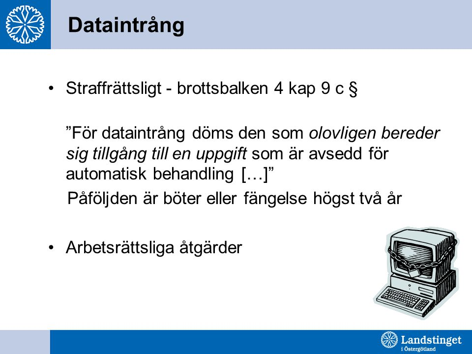 Dataintrång Straffrättsligt - brottsbalken 4 kap 9 c §