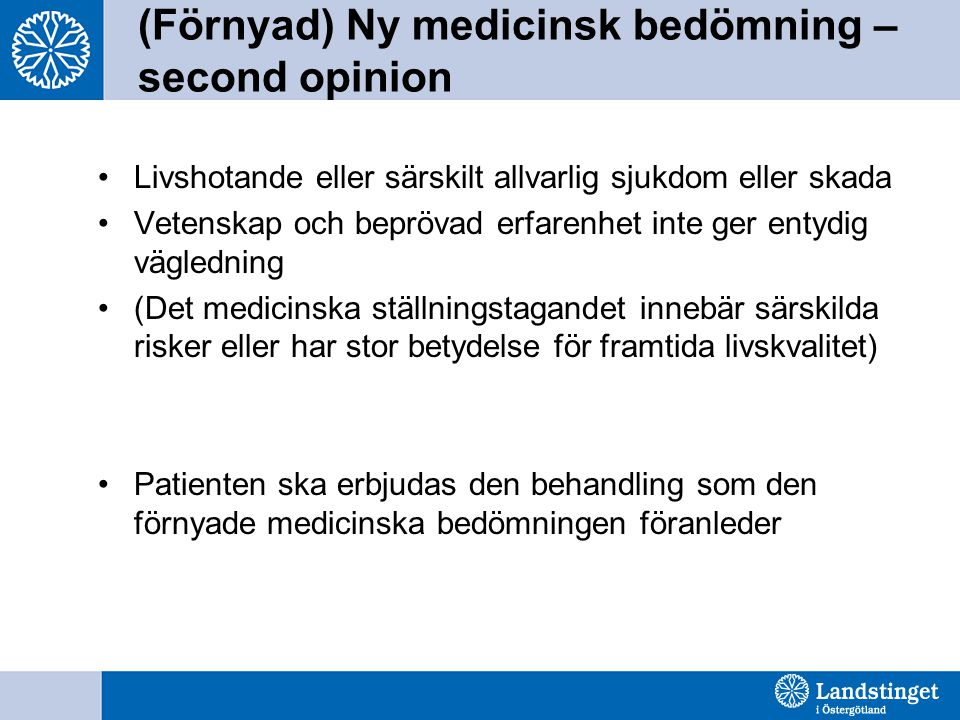 (Förnyad) Ny medicinsk bedömning – second opinion