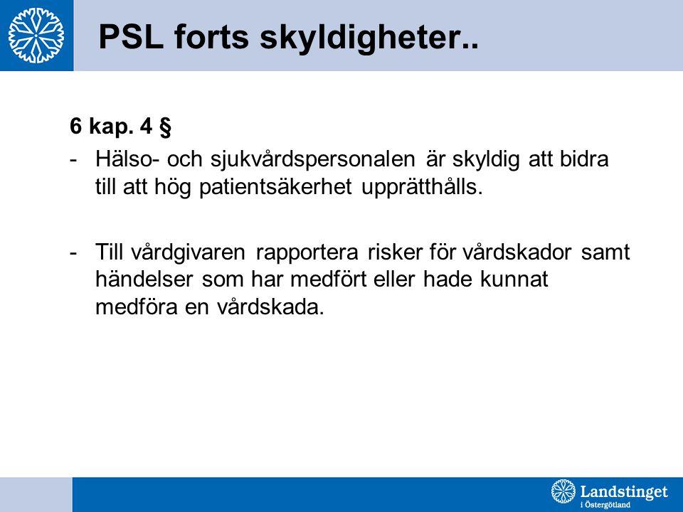 PSL forts skyldigheter..