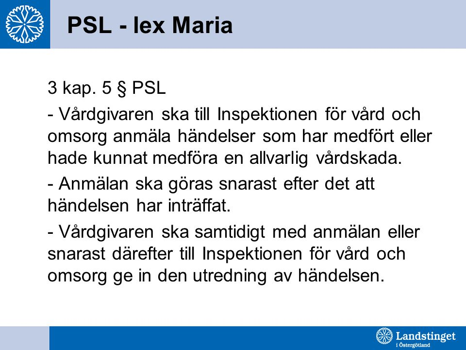 PSL - lex Maria 3 kap. 5 § PSL.