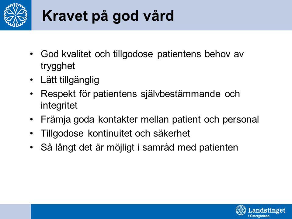 Kravet på god vård God kvalitet och tillgodose patientens behov av trygghet. Lätt tillgänglig.