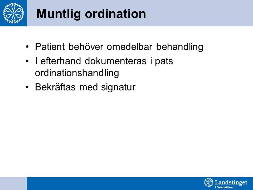 Muntlig ordination Patient behöver omedelbar behandling
