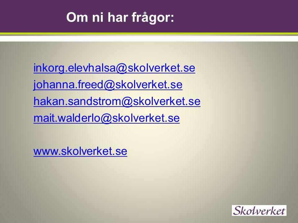 Om ni har frågor: inkorg.elevhalsa@skolverket.se